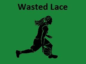 Wasted Lace